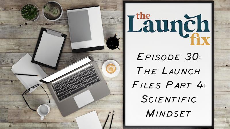 The Launch Files Part 4: Scientific Mindset