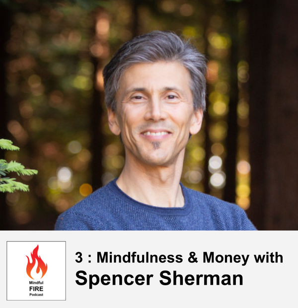 3 : Mindfulness and Money with Spencer Sherman Image