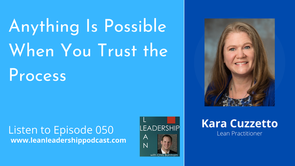 Episode 050 : Kara Cuzzetto - Anything Is Possible When You Trust The Process