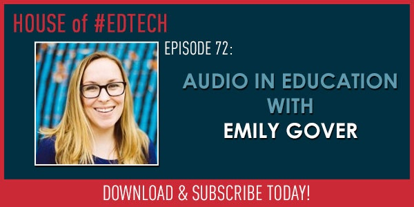 Audio in Education with Emily Gover - HoET072 Image