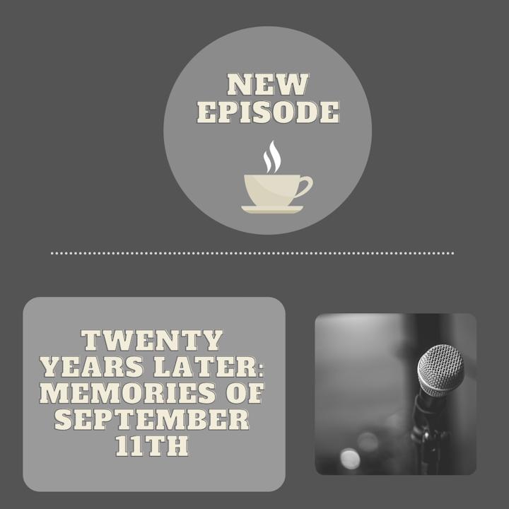 Twenty Years Later: Memories of September 11th