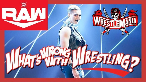 RIPLEY'S REDEMPTION - WWE Raw 3/22/21 & SmackDown 3/19/21 Recap Image