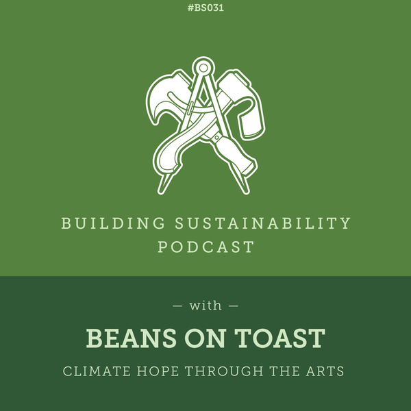 Climate hope through the arts - Beans On Toast - BS31 Image