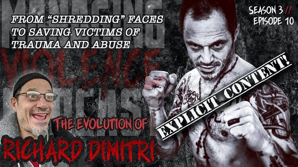 S3. Ep. 10: Richard Dimitri - Evolution of The Shredder from Combatives to Saving Victims of Abuse and Trauma Image