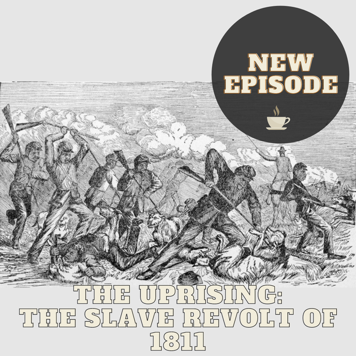 The Uprising: The Slave Revolt of 1811