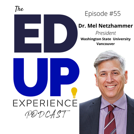 55: Students, the Grieving Stage, and Social Unrest in Higher Education - with Dr. Mel Netzhammer, Chancellor, Washington State University - Vancouver Image