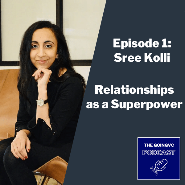 Episode 1 - Relationships as a Superpower with Sree Kolli Image