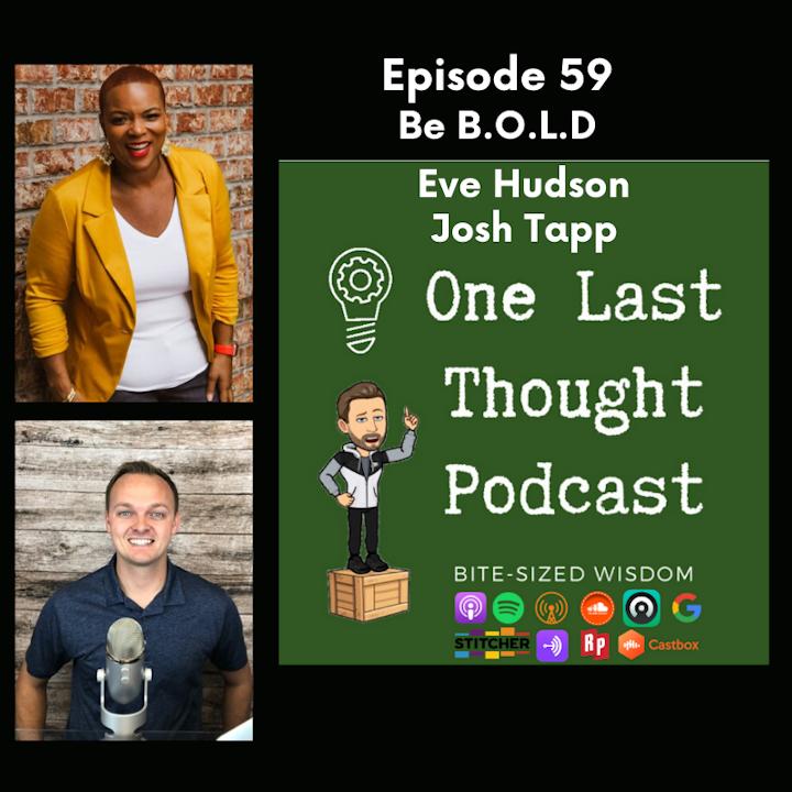 Be B.O.L.D. - Evingerlean D. B. Hudson, Josh Tapp - Episode 59