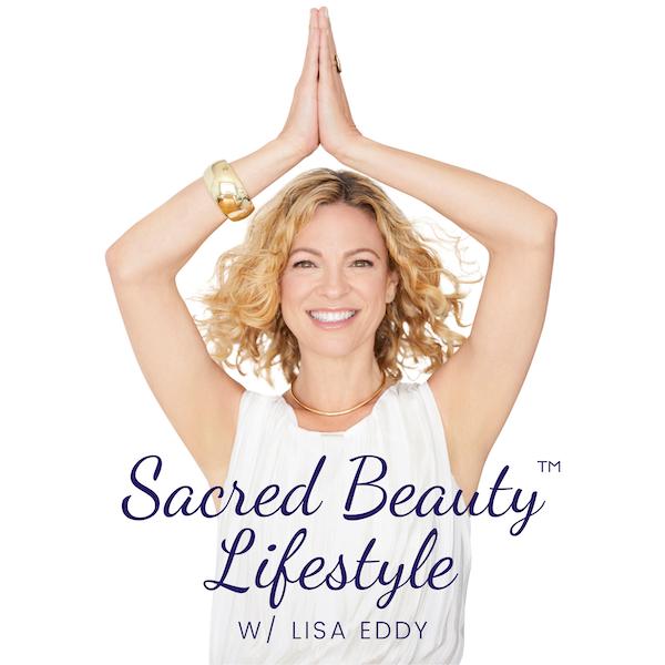 Trailer: Sacred Beauty Lifestyle with Lisa Eddy