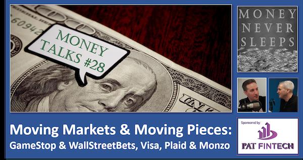 121: Money Talks #28 | GameStop and WallStreetBets | Visa-Plaid Deal Dead | Buying Monzo Image