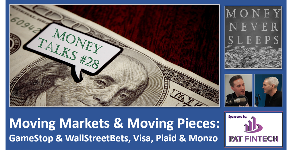 121: Money Talks #28 | GameStop and WallStreetBets | Visa-Plaid Deal Dead | Buying Monzo