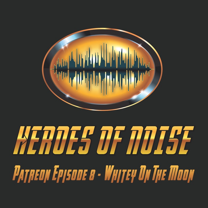 """Patreon Episode 8 - """"Whitey On The Moon"""""""