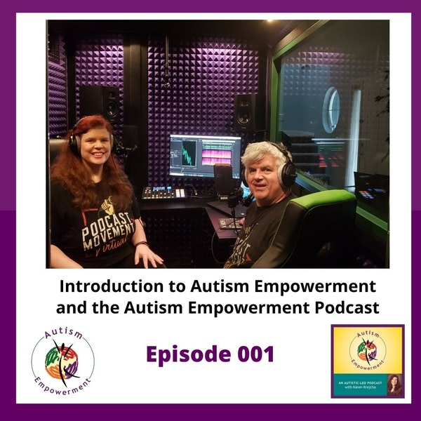 Ep. 1: Welcome to the Autism Empowerment Podcast Image