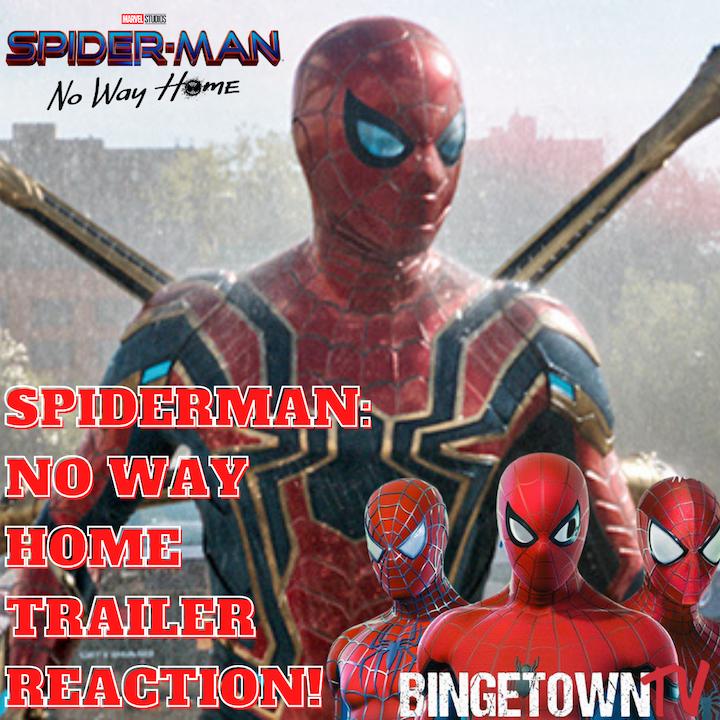 E140 Spiderman: No Way Home Trailer Reaction!