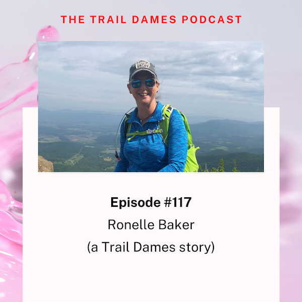 Episode #117 - Ronelle Baker (a Trail Dames story)