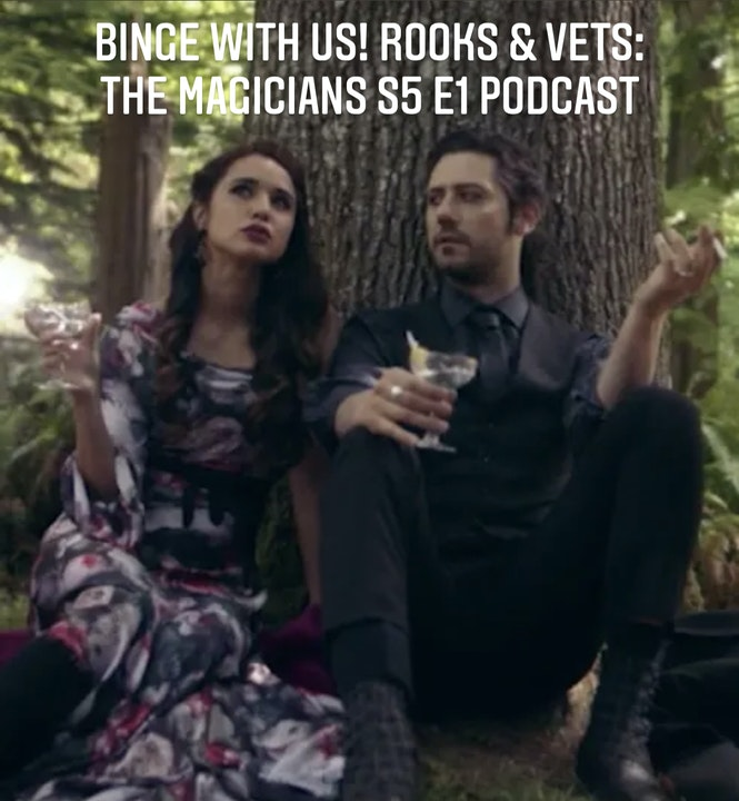 E75 Rooks & Vets! The Magicians: Season 5 Ep1