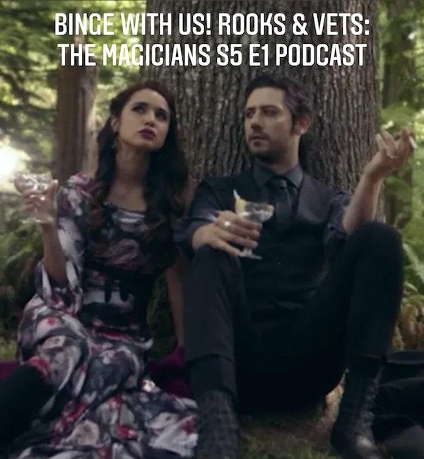 E75 Rooks & Vets! The Magicians: Season 5 Ep1 Image