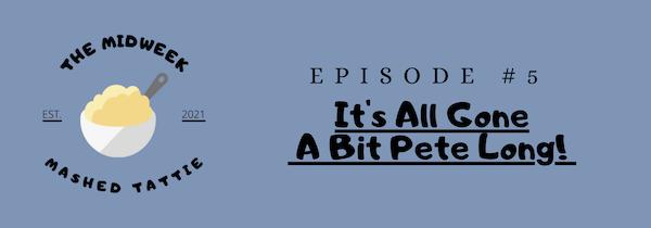 Episode 5 - It's all gone a bit Pete Long! Image