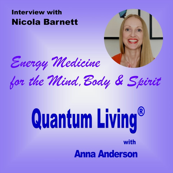 S2 E3:  Energy Medicine for the Mind, Body & Spirit with Nicola Barnett Image
