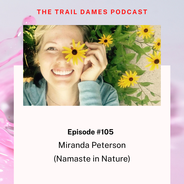Episode #105 - Miranda Peterson (Namaste in Nature)