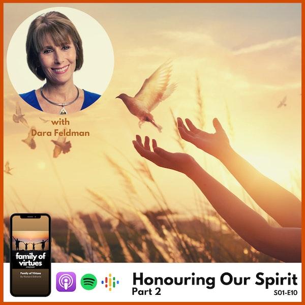 Honouring Our Spirit with Dara Feldman - Part 2 Image