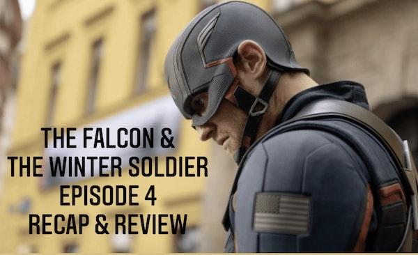 E102 The Falcon & The Winter Soldier Ep 4 Recap & Review! Image