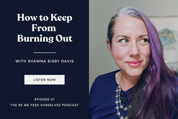 7. How To Keep from Burning Out