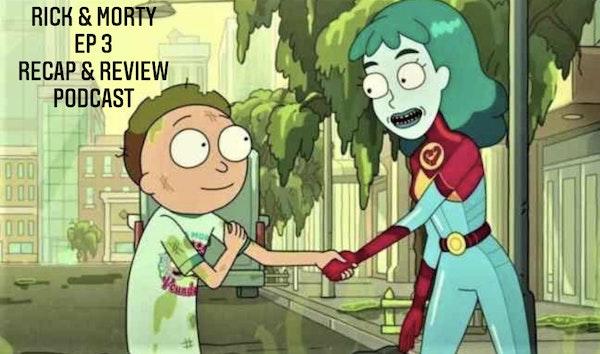 E127 Rick & Morty Episode 3 Recap & Review! Image