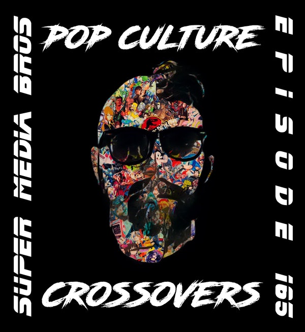 Pop Culture Crossovers (Ep. 165) Image