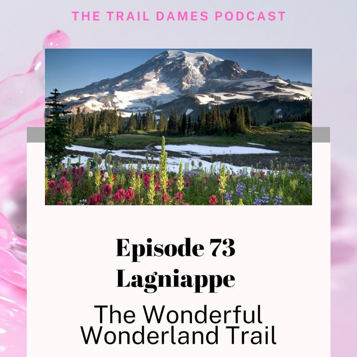 Episode #73 Lagniappe - The Wonderful Wonderland Trail