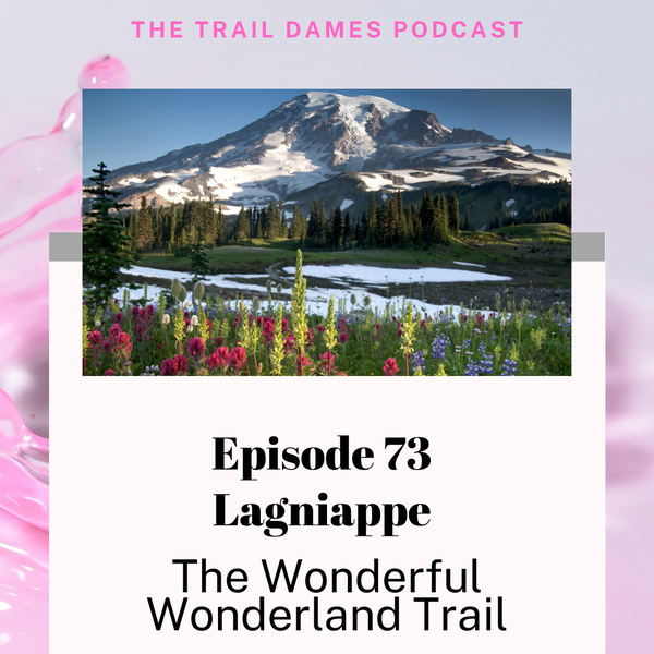 Episode #73 Lagniappe - The Wonderful Wonderland Trail