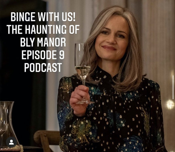 E55 Binge With Us! The Haunting of Bly Manor Episode 9 Image