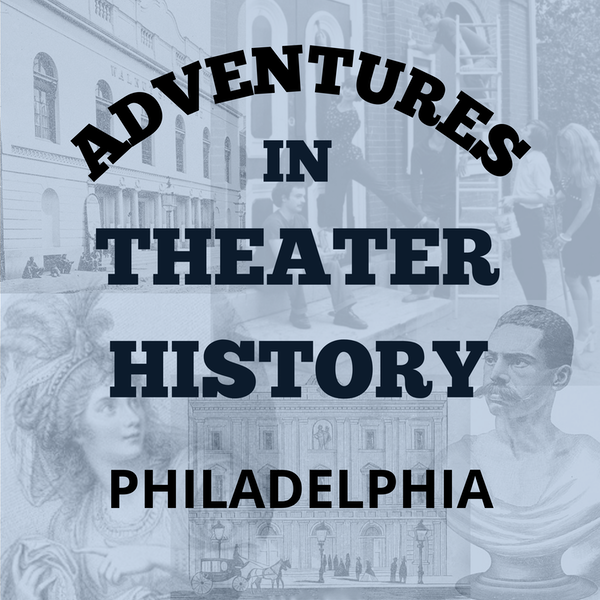 2021 Walking Tour of Philadelphia Theater History Announcement Image