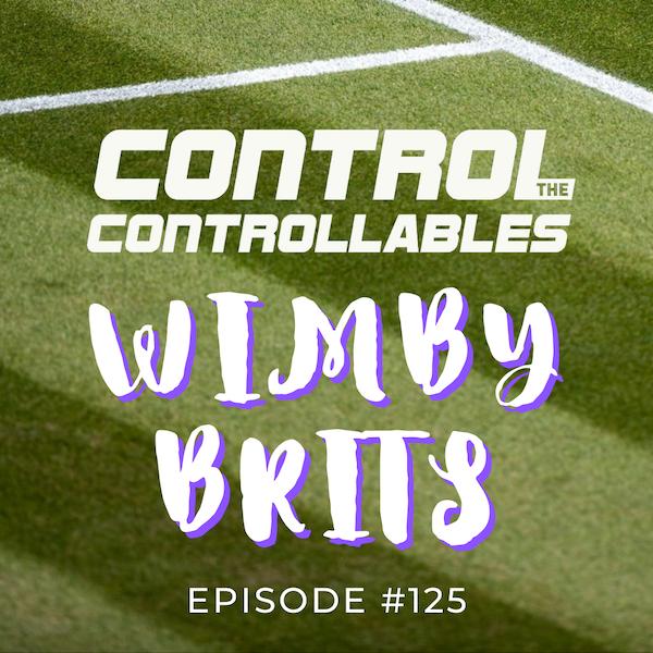 Episode 125: Brits at Wimbledon Special!