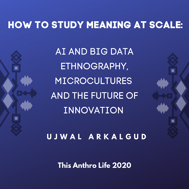 Episode image for How to Study Meaning at Scale: AI and Big Data Ethnography, Microcultures and the Future of Innovation w/ Ujwal Arkalgud
