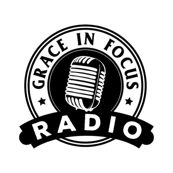 GRACE IN FOCUS RADIO