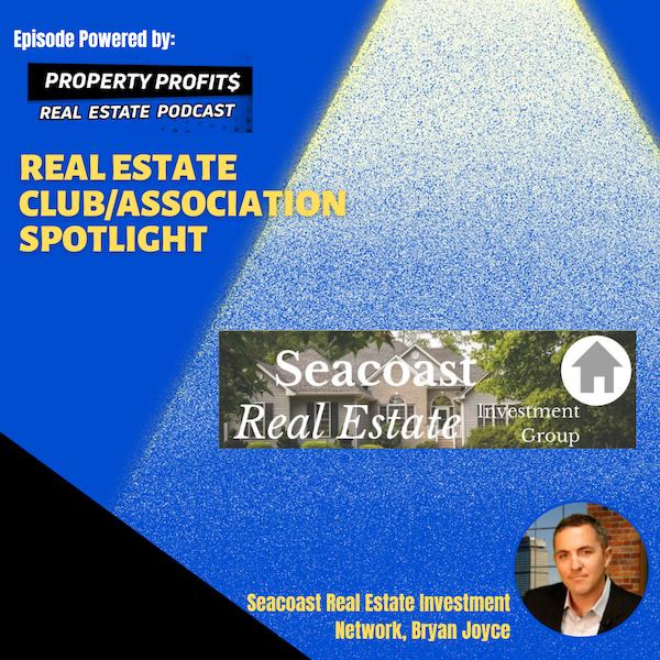 #RealEstateClub/AssociationSpotlight: Seacoast Real Estate Investment Group,  Bryan Joyce
