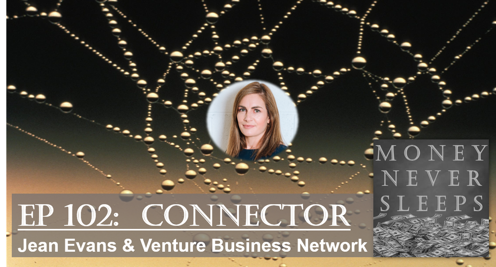 102: Connector: Jean Evans and Venture Business Network