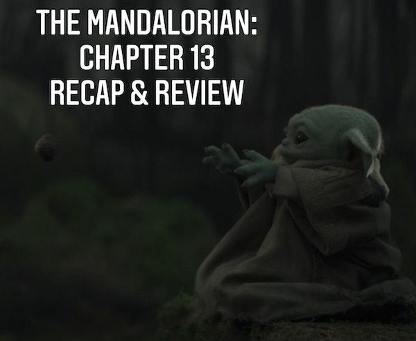 E65 The Mandalorian Chapter 13 The Jedi Recap & Review Image