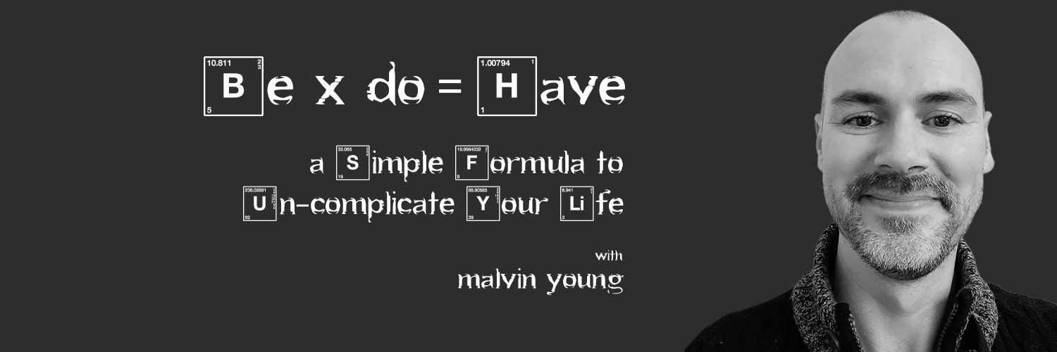 Be x Do = Have