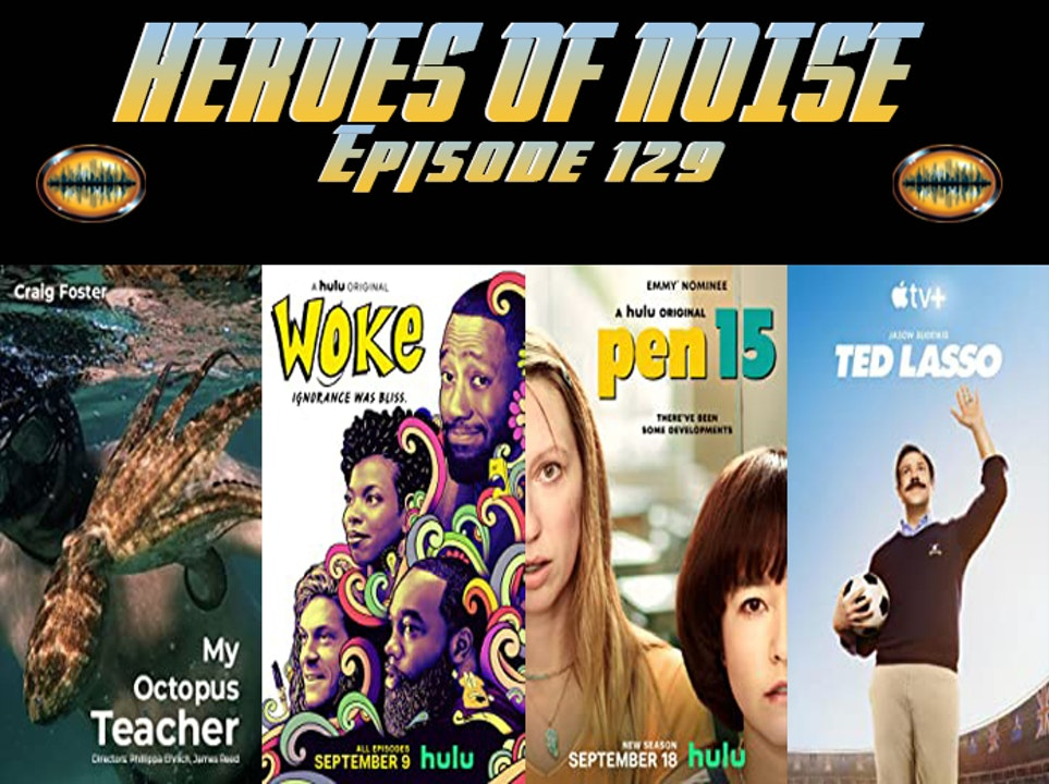Episode 129 - My Octopus Teacher, Woke, Pen15 Season 2, and Ted Lasso