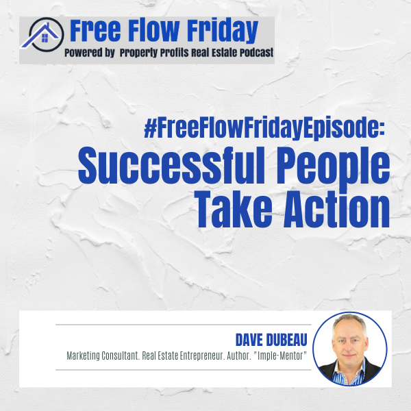 #FreeFlowFriday: Successful People Take Action with Dave Dubeau Image