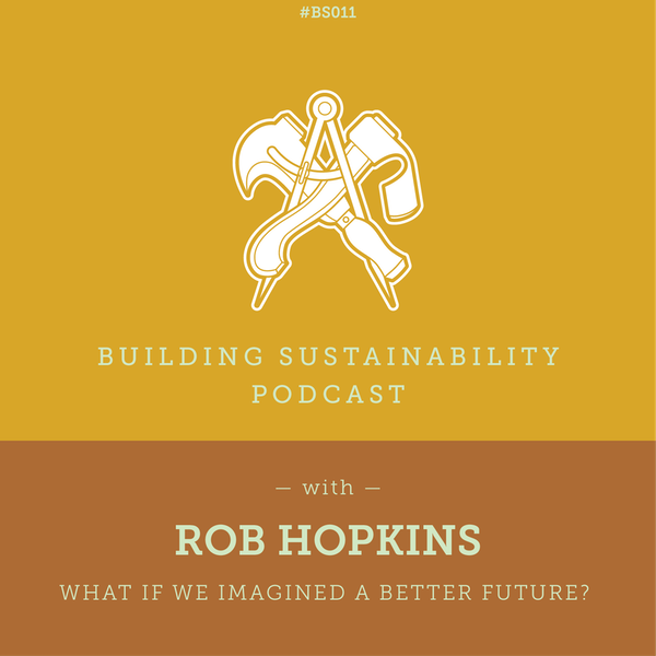 What If we imagined a better future - Rob Hopkins Image