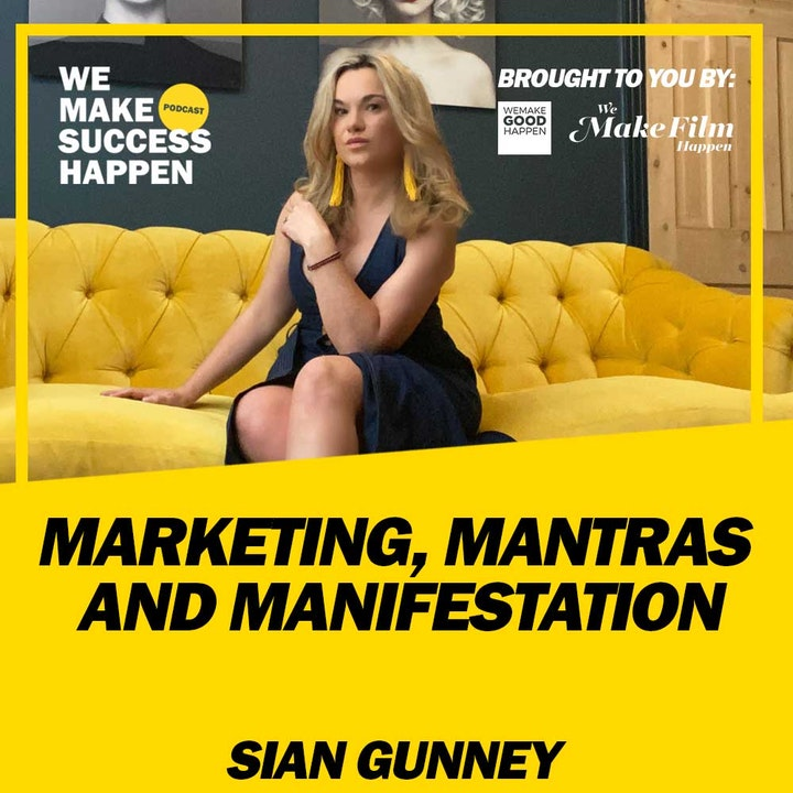 Marketing, Mantras and Manifestation with Sian Gunney | Episode 23