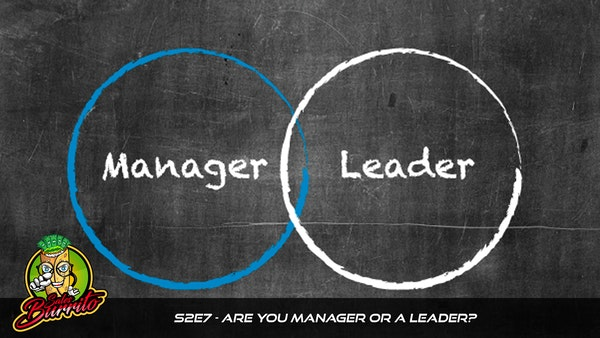 207 - Are You a Manager or a Leader?