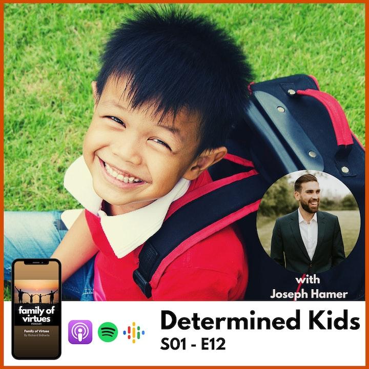 Determined Kids with Joseph Hamer