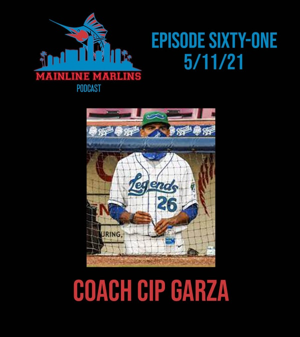 Episode 61 of the Mainline Marlins Podcast with Tommy Stitt and Special Guest Coach Cip Garza Image