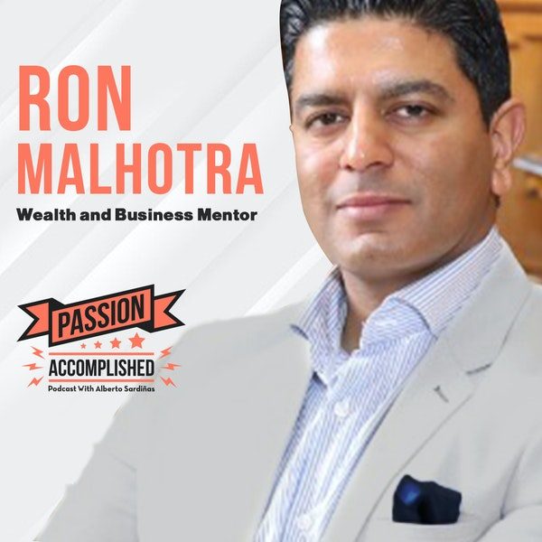 The real purpose of creating wealth with Ron Malhotra