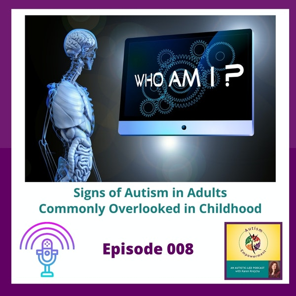 Ep. 8: Signs of Autism in Adults Commonly Overlooked in Childhood Image