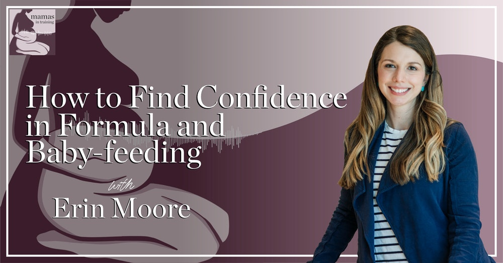 EP74- How to Find Confidence in Formula and Baby-feeding with Erin Moore